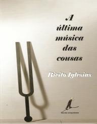 A_última_música_das_cousas_Bieito_Iglesias